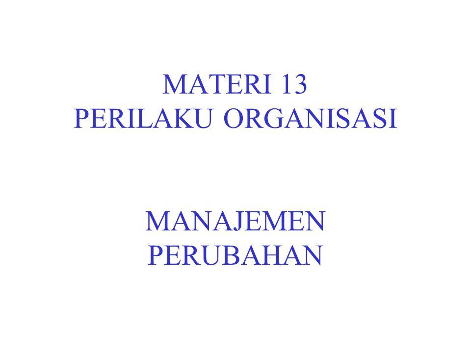 MATERI 13 PERILAKU ORGANISASI MANAJEMEN PERUBAHAN