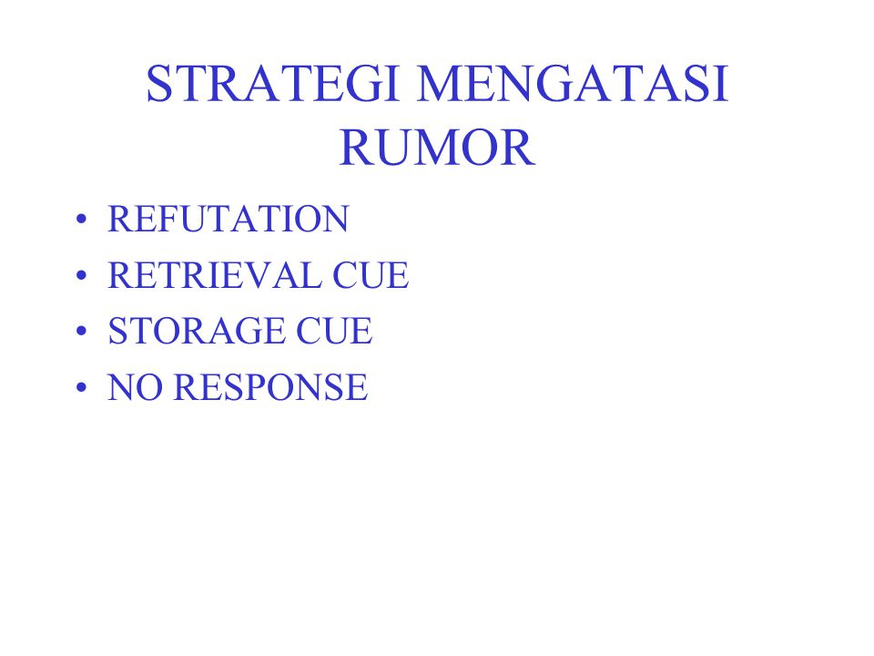 STRATEGI MENGATASI RUMOR REFUTATION RETRIEVAL CUE STORAGE CUE NO RESPONSE