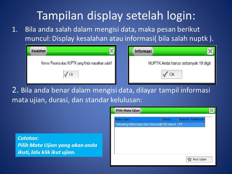 Tampilan display setelah login: 1.Bila anda salah dalam mengisi data, maka pesan berikut muncul: Display kesalahan atau informasi( bila salah nuptk ).