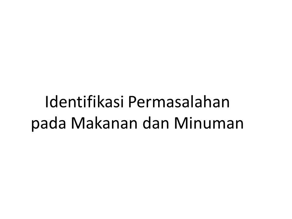 Identifikasi Permasalahan pada Makanan dan Minuman