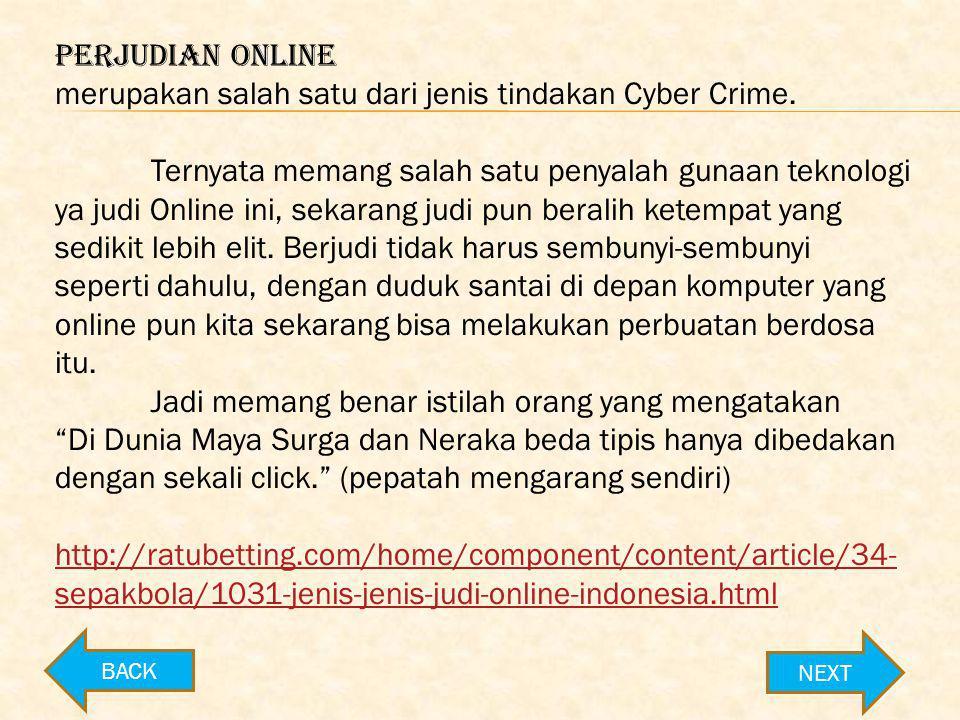 Next  http://bulanpurnama25.blogspot.com/2013/05/contoh-kasus- gambling.html?view=snapshot Pengertian Gambling (Perjudian Online)