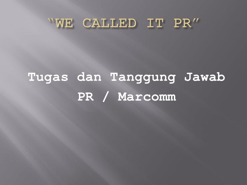 Tugas dan Tanggung Jawab PR / Marcomm