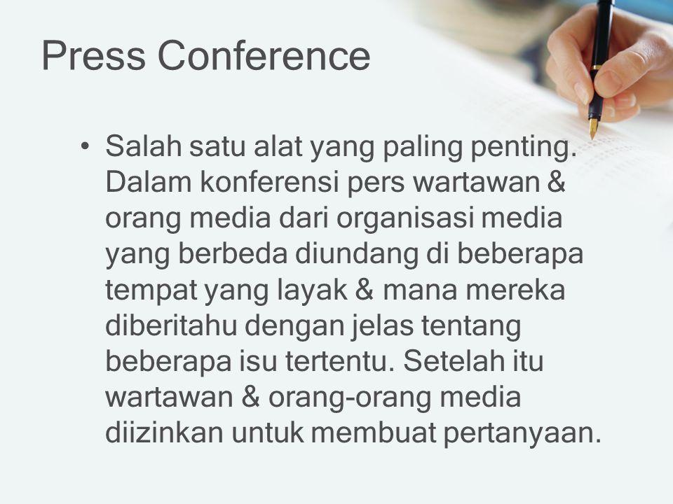 Salah satu alat yang paling penting. Dalam konferensi pers wartawan & orang media dari organisasi media yang berbeda diundang di beberapa tempat yang