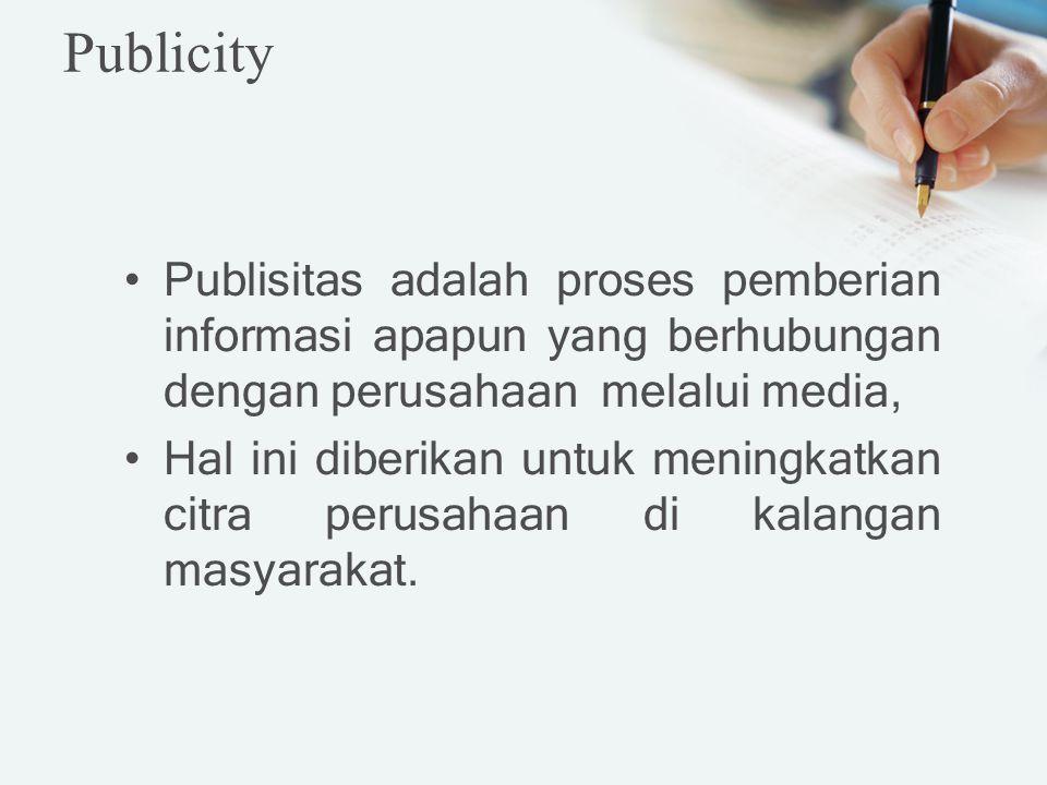 Publisitas adalah proses pemberian informasi apapun yang berhubungan dengan perusahaan melalui media, Hal ini diberikan untuk meningkatkan citra perus