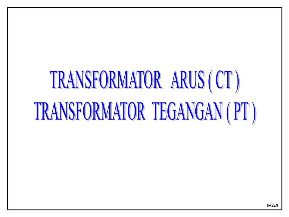 IBAA Trafo tegangan dengan 2 pengenal sekunder Dua buah rangkaian sekunder yang dapat mempunyai karakteristk yang berbeda.