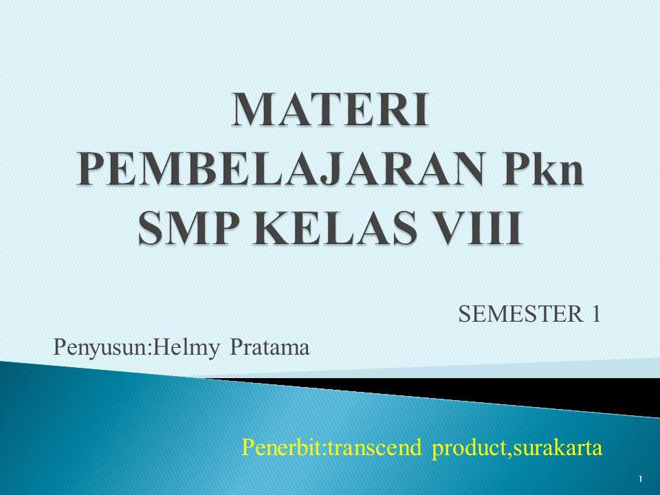 SEMESTER 1 Penyusun:Helmy Pratama Penerbit:transcend product,surakarta 1