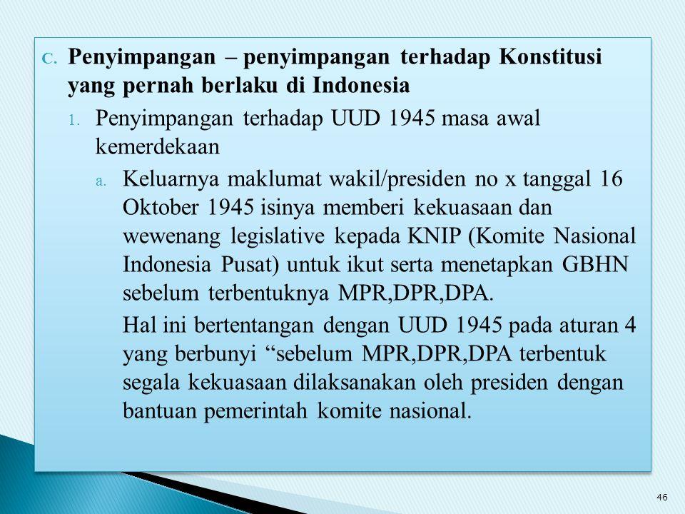 C. Penyimpangan – penyimpangan terhadap Konstitusi yang pernah berlaku di Indonesia 1. Penyimpangan terhadap UUD 1945 masa awal kemerdekaan a. Keluarn