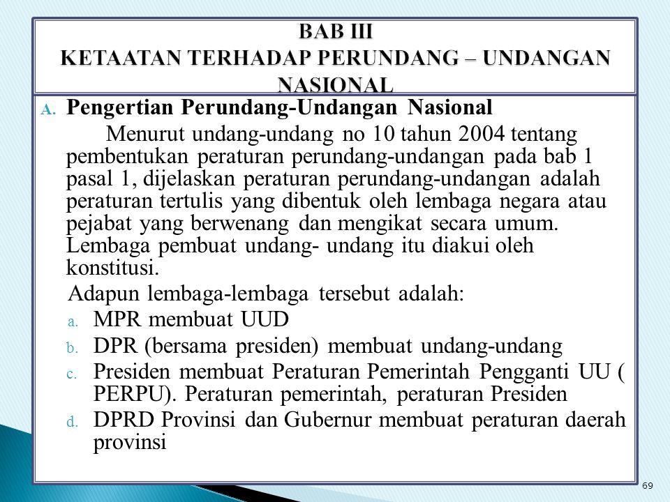 A. Pengertian Perundang-Undangan Nasional Menurut undang-undang no 10 tahun 2004 tentang pembentukan peraturan perundang-undangan pada bab 1 pasal 1,