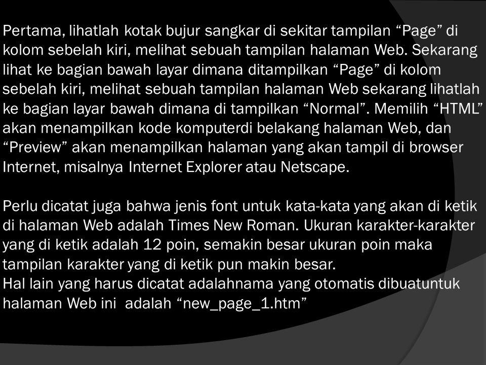 Pertama, lihatlah kotak bujur sangkar di sekitar tampilan Page di kolom sebelah kiri, melihat sebuah tampilan halaman Web.