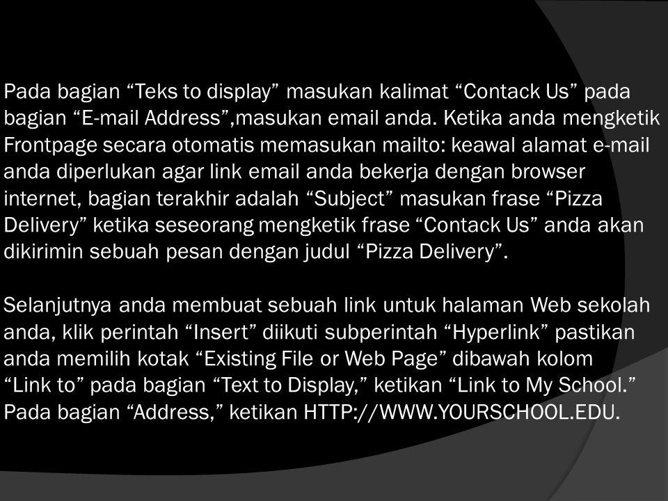 Pada bagian Teks to display masukan kalimat Contack Us pada bagian E-mail Address ,masukan email anda.