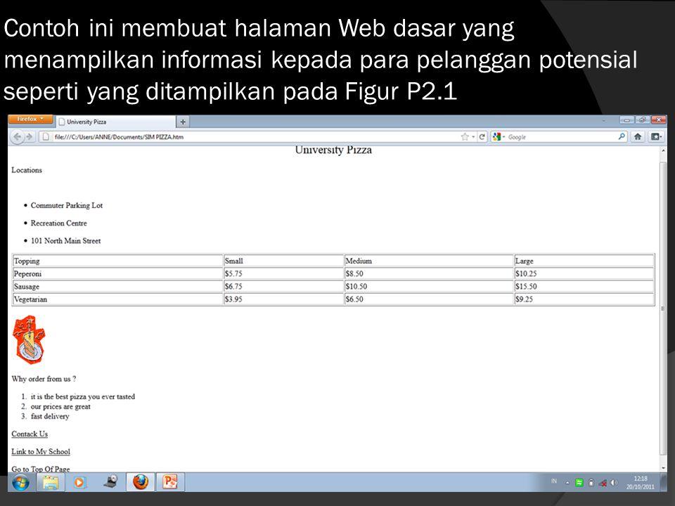 Contoh ini membuat halaman Web dasar yang menampilkan informasi kepada para pelanggan potensial seperti yang ditampilkan pada Figur P2.1