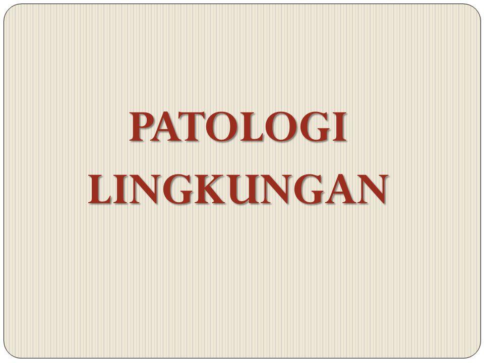 PATOLOGILINGKUNGAN