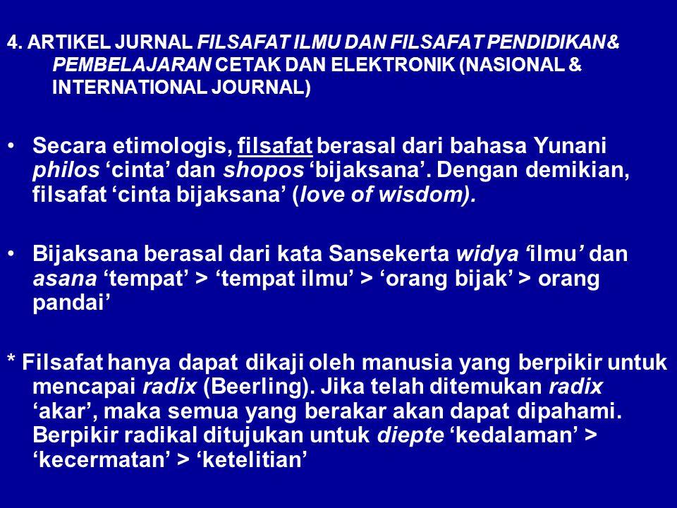 4. ARTIKEL JURNAL FILSAFAT ILMU DAN FILSAFAT PENDIDIKAN& PEMBELAJARAN CETAK DAN ELEKTRONIK (NASIONAL & INTERNATIONAL JOURNAL) Secara etimologis, filsa