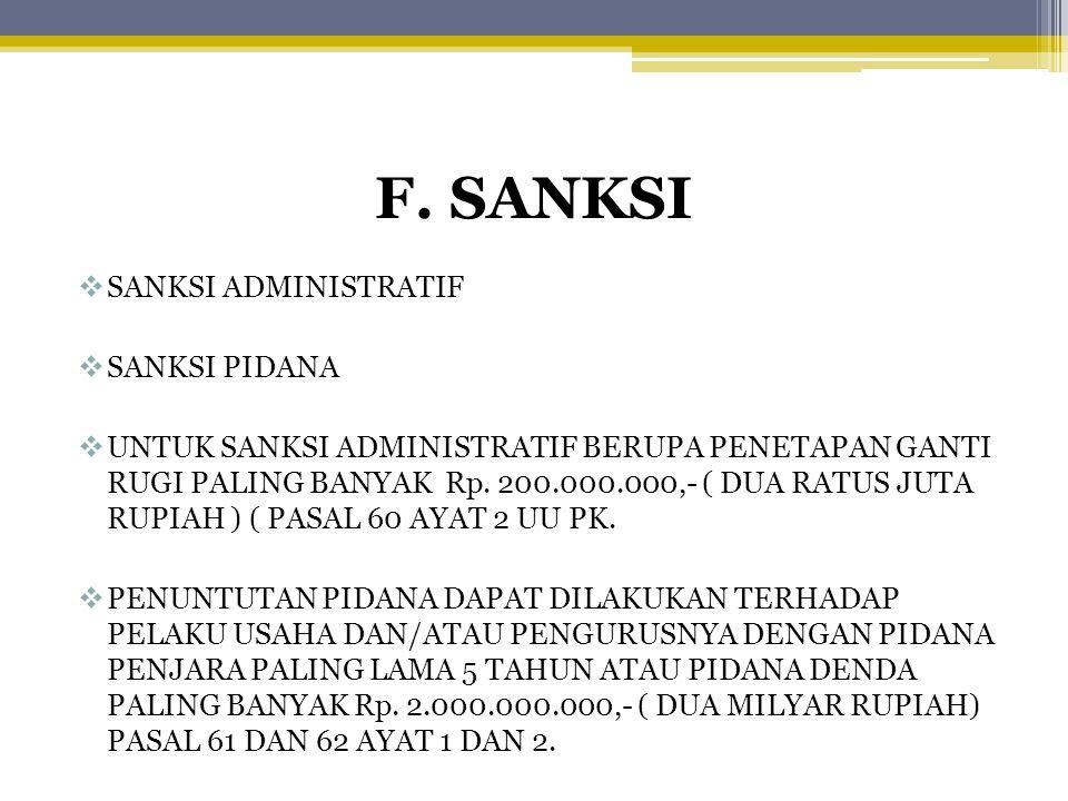 F. SANKSI  SANKSI ADMINISTRATIF  SANKSI PIDANA  UNTUK SANKSI ADMINISTRATIF BERUPA PENETAPAN GANTI RUGI PALING BANYAK Rp. 200.000.000,- ( DUA RATUS