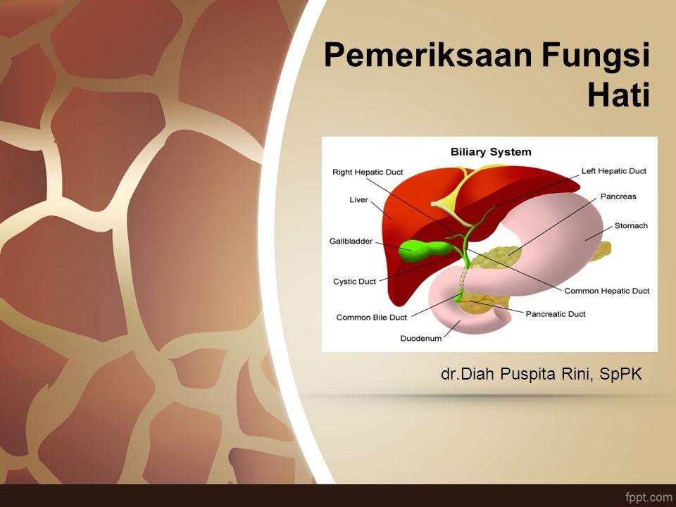 Pemeriksaan Fungsi Hati dr.Diah Puspita Rini, SpPK