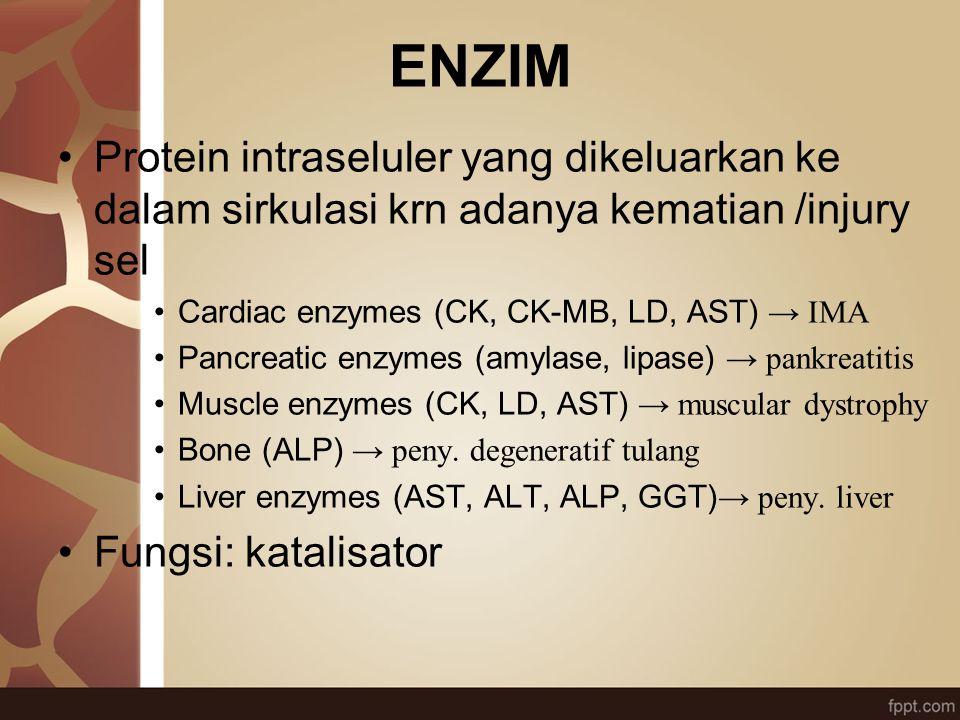 ENZIM Protein intraseluler yang dikeluarkan ke dalam sirkulasi krn adanya kematian /injury sel Cardiac enzymes (CK, CK-MB, LD, AST) → IMA Pancreatic e