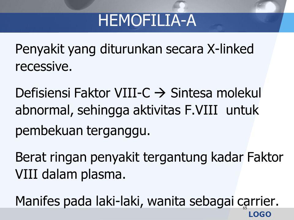 LOGO HEMOFILIA-A Penyakit yang diturunkan secara X-linked recessive. Defisiensi Faktor VIII-C  Sintesa molekul abnormal, sehingga aktivitas F.VIII un