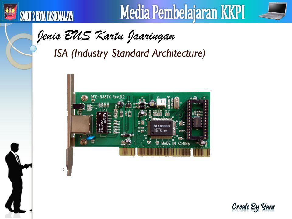 Jenis BUS Kartu Jaaringan ISA (Industry Standard Architecture)