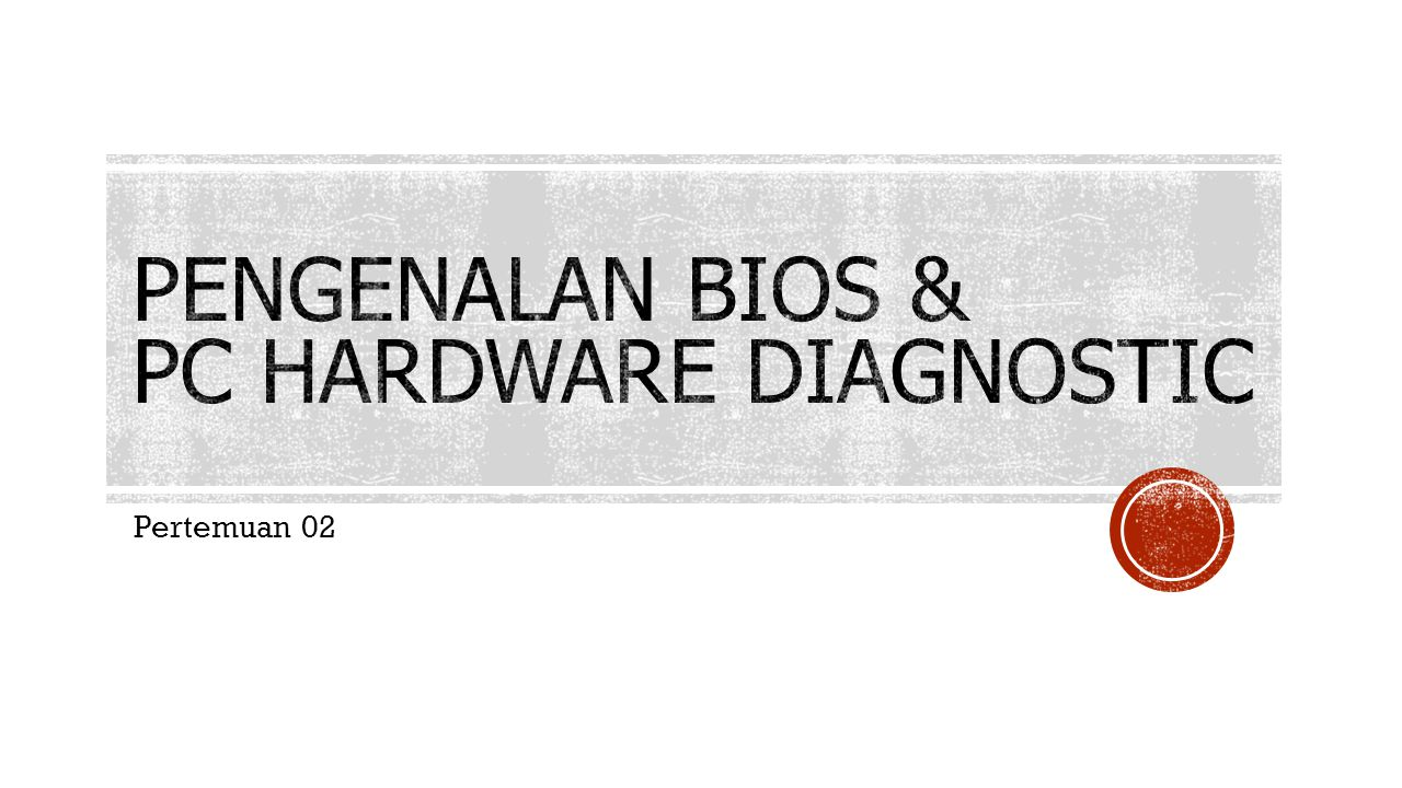 Mengenal BIOS Memahami PC Hardware Diagnostic