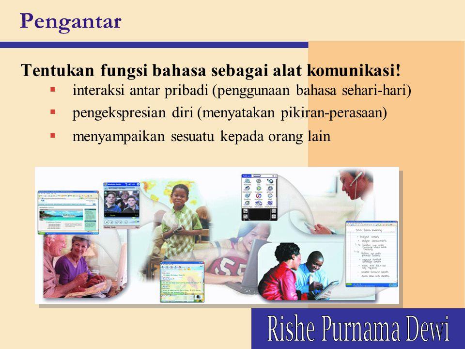 Fungsi Bahasa Indonesia sebagai Bahasa Negara Bahasa Indonesia sebagai Bahasa Negara Bahasa resmi negara Bahasa Pengantar di Lembaga- lembaga Pendidikan Alat Pengubung pada tingkat nasional bagi kepentingan menjalankan roda pemerintahan dan pembangunan Alat pengembang kebudayaan dan pemanfaatan ilmu Pengetahuan, seni, serta teknologi modern