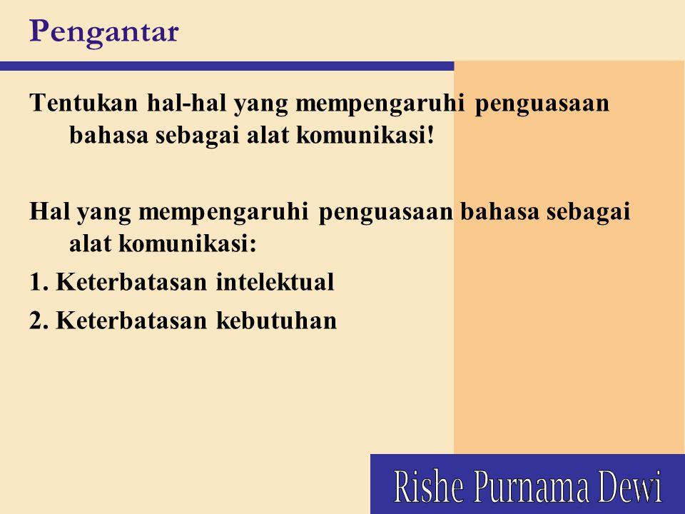 Perkembangan Bahasa Indonesia v Berasal dari bahasa Melayu v Hal-hal yang memungkinkan diangkatnya bahasa Melayu menjadi bahasa Indonesia:  Dipergunakan sebagai bahasa pengantar di samping bahasa daerah  Mudah dipelajari (kesederhanaan lafal, bentuk kata, dan kalimat)  Dipergunakan sebagai bahasa pengantar pengajaran dan bahasa media sastra pada zaman penjajahan Belanda  Bangsa Jawa dan bangsa Sunda dapat menerima bahasa Melayu meski pemakaian kedua bahasa itu sudah meluas