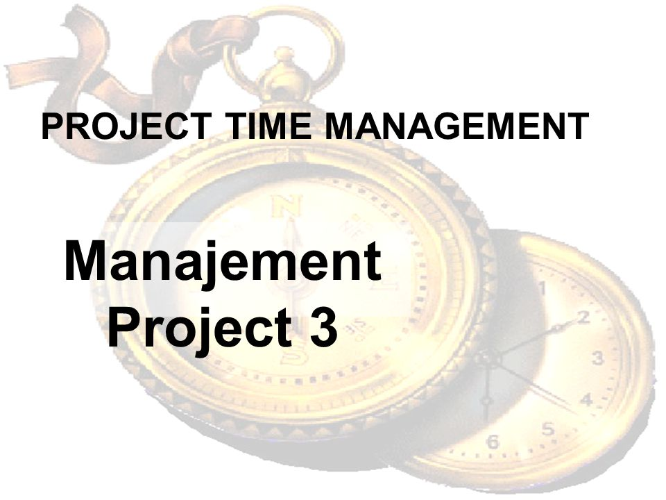 PROJECT TIME MANAGEMENT Manajement Project 3