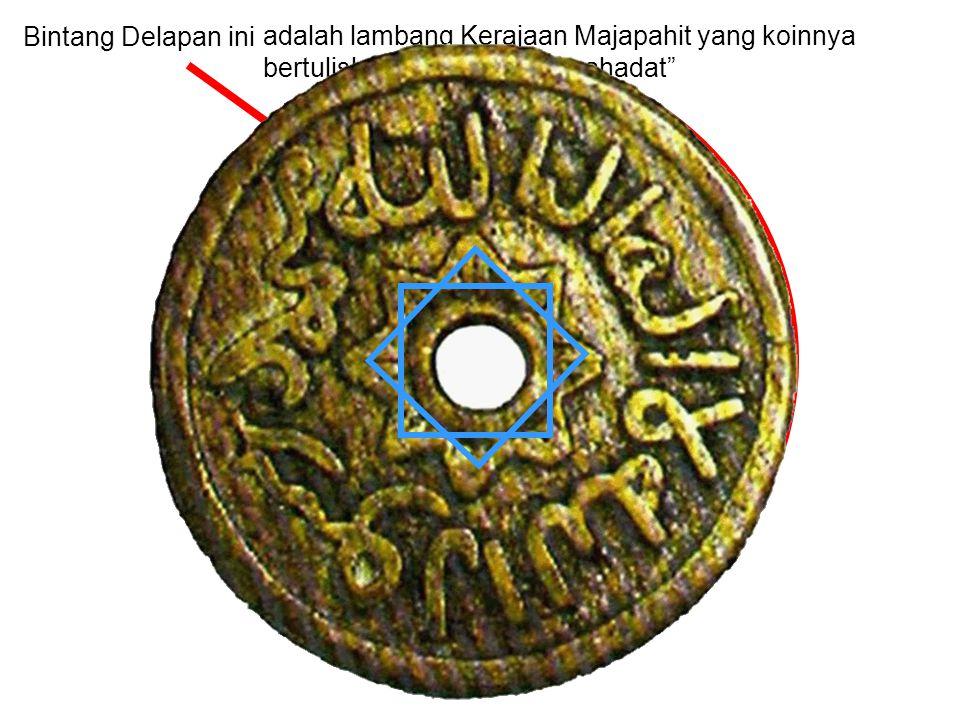"""Bintang Delapan ini adalah lambang Kerajaan Majapahit yang koinnya bertuliskan """"dua kalimat Syahadat"""""""