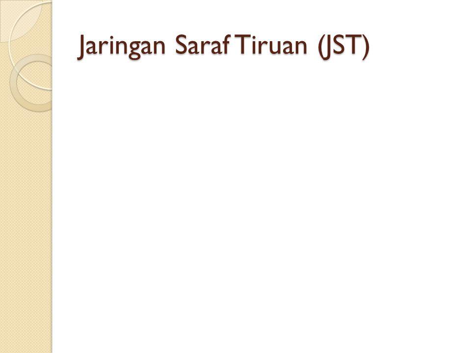 Jaringan Saraf Tiruan (JST)