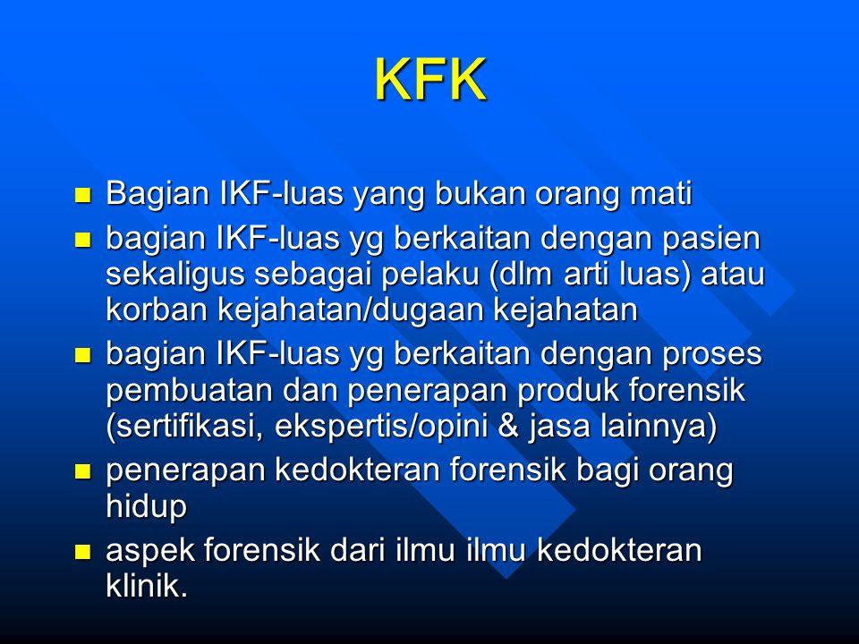 KFK n Bagian IKF-luas yang bukan orang mati n bagian IKF-luas yg berkaitan dengan pasien sekaligus sebagai pelaku (dlm arti luas) atau korban kejahata