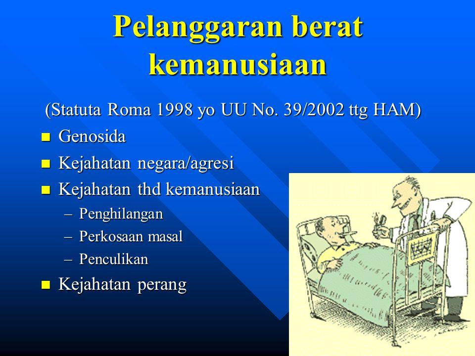Pelanggaran berat kemanusiaan (Statuta Roma 1998 yo UU No. 39/2002 ttg HAM) (Statuta Roma 1998 yo UU No. 39/2002 ttg HAM) n Genosida n Kejahatan negar