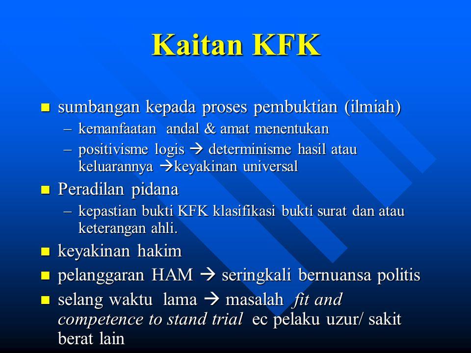Kaitan KFK n sumbangan kepada proses pembuktian (ilmiah) –kemanfaatan andal & amat menentukan –positivisme logis  determinisme hasil atau keluarannya