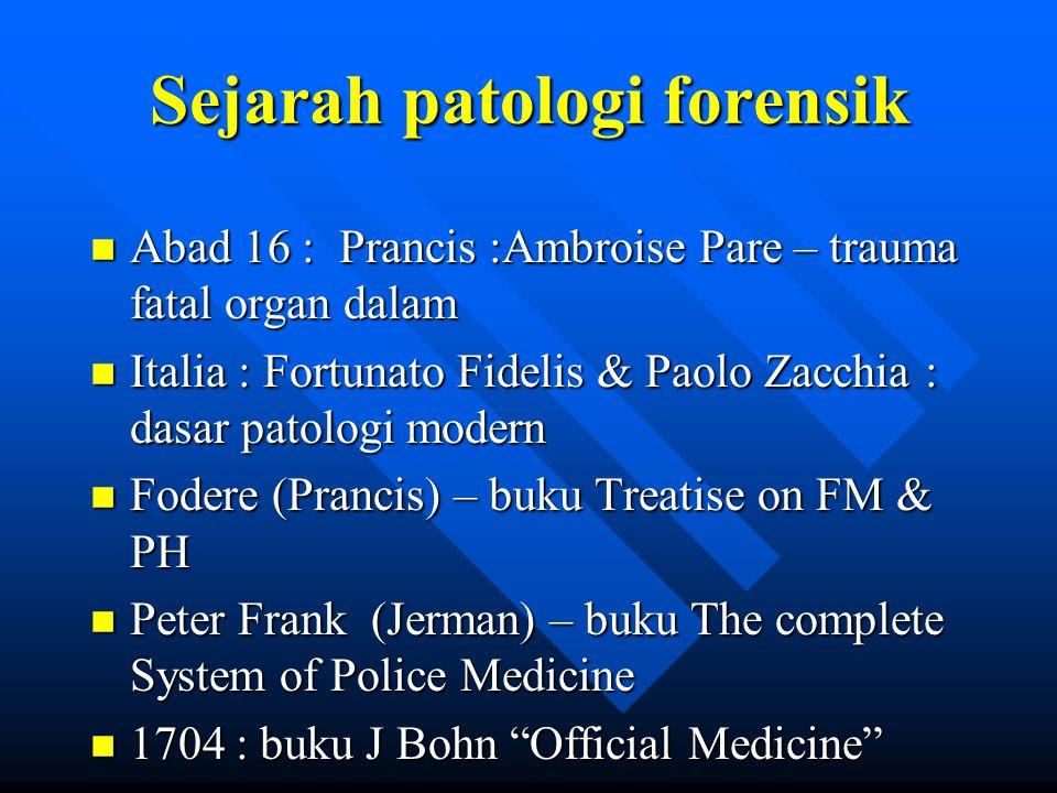 Sejarah Studi Medikolegal n Code of Bamberg (1507) n ada 3 ranah –Presentasi Kesaksian ahli ttg temuan medik dan pendapat ahli di pengadilan (kasus mati) – regulasi kesmas & pengendalian penyakit menular –Pelayanan kesehatan kaum miskin n Kuliah I : MEDICAL JURISPRUDENCE Sir Andrew Duncan (1791) & FORENSIC PSYCHIATRY : Phillipe Pinel (1798)