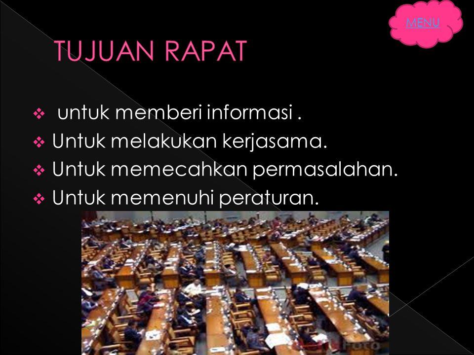  untuk memberi informasi. UUntuk melakukan kerjasama. UUntuk memecahkan permasalahan. UUntuk memenuhi peraturan. MENU