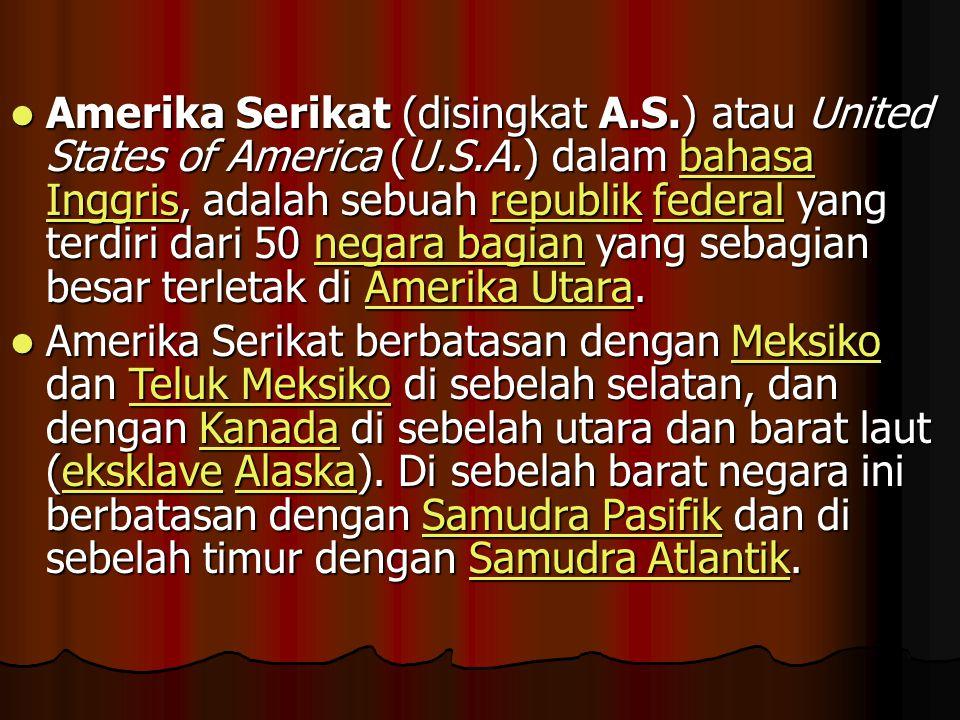 Amerika Serikat (disingkat A.S.) atau United States of America (U.S.A.) dalam bahasa Inggris, adalah sebuah republik federal yang terdiri dari 50 negara bagian yang sebagian besar terletak di Amerika Utara.