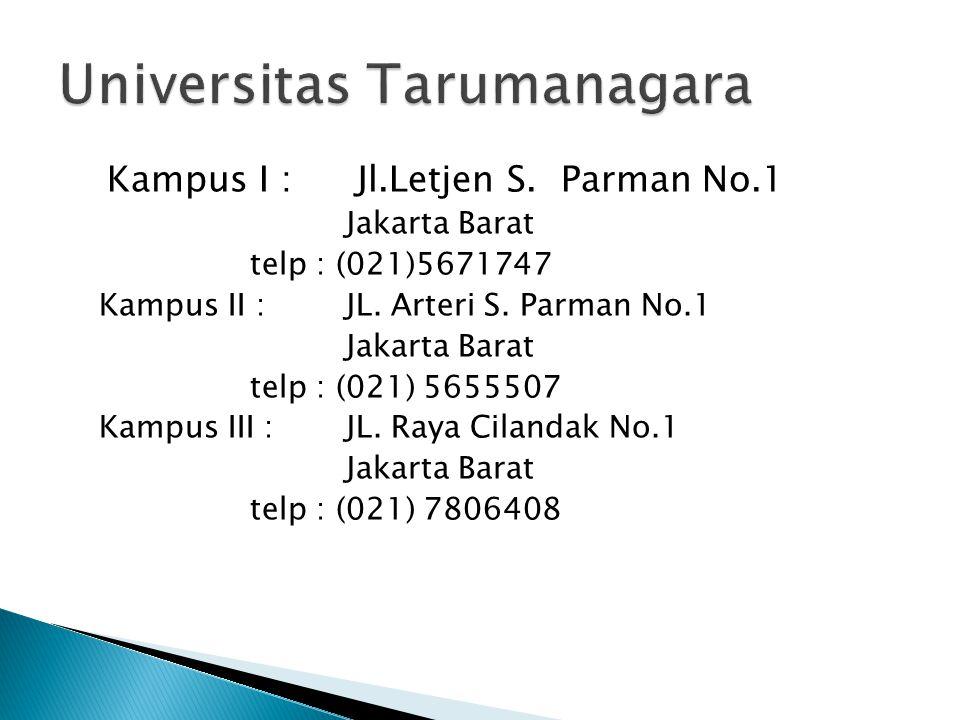Kampus I : Jl.Letjen S. Parman No.1 Jakarta Barat telp : (021)5671747 Kampus II :JL. Arteri S. Parman No.1 Jakarta Barat telp : (021) 5655507 Kampus I