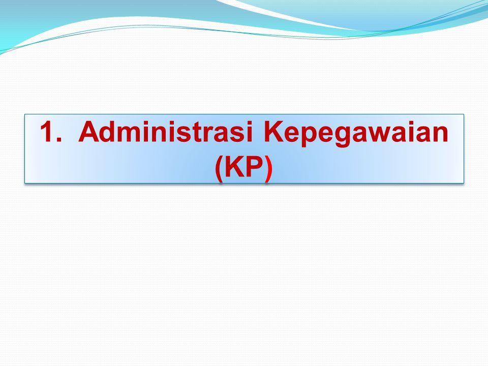 1. Administrasi Kepegawaian (KP)