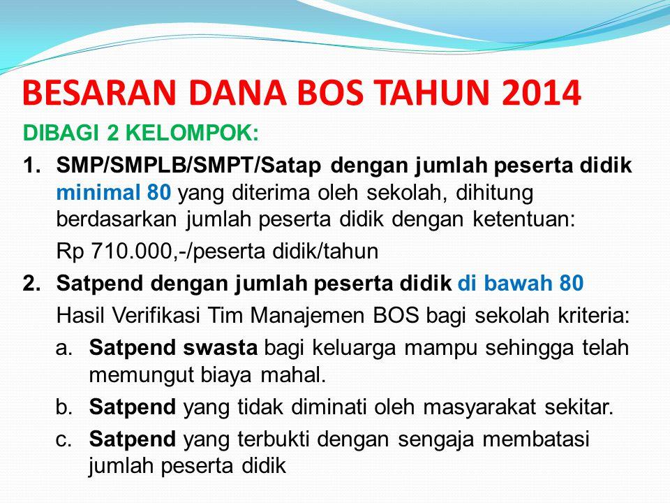 BESARAN DANA BOS TAHUN 2014 DIBAGI 2 KELOMPOK: 1.SMP/SMPLB/SMPT/Satap dengan jumlah peserta didik minimal 80 yang diterima oleh sekolah, dihitung berd