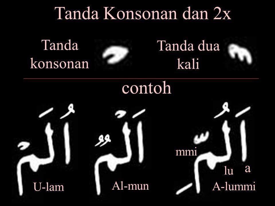 Tanda Konsonan dan 2x Tanda konsonan Tanda dua kali contoh a lu mmi A-lummi Al-mun U-lam