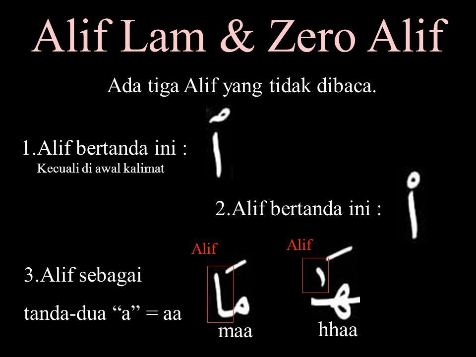 Alif Lam & Zero Alif Ada tiga Alif yang tidak dibaca.