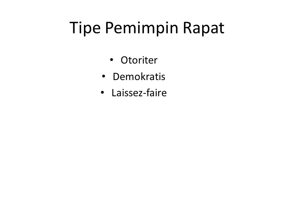 Tipe Peserta Rapat Sang moderator Pecandu rapat Sang pembantah Maniak Gadget Mr/Mrs ring-ring Sang pelawak Sang apatis