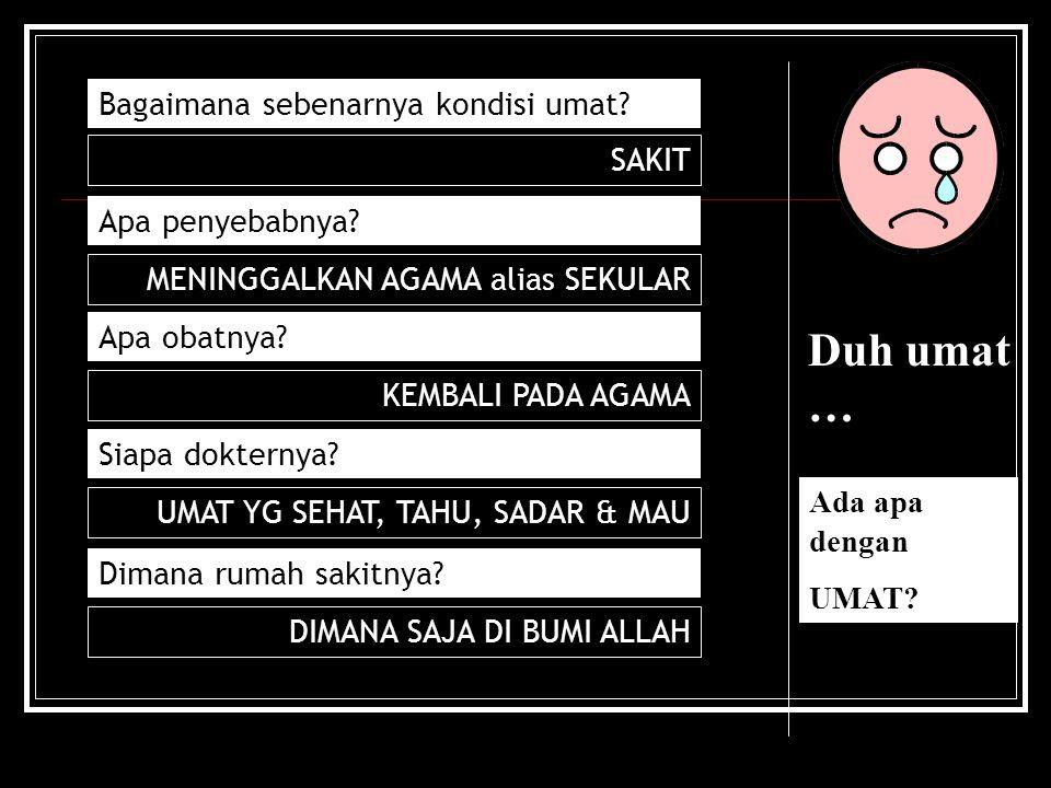 Duh umaat … Ada apa dengan UMAT. Apa akar masalahnya.