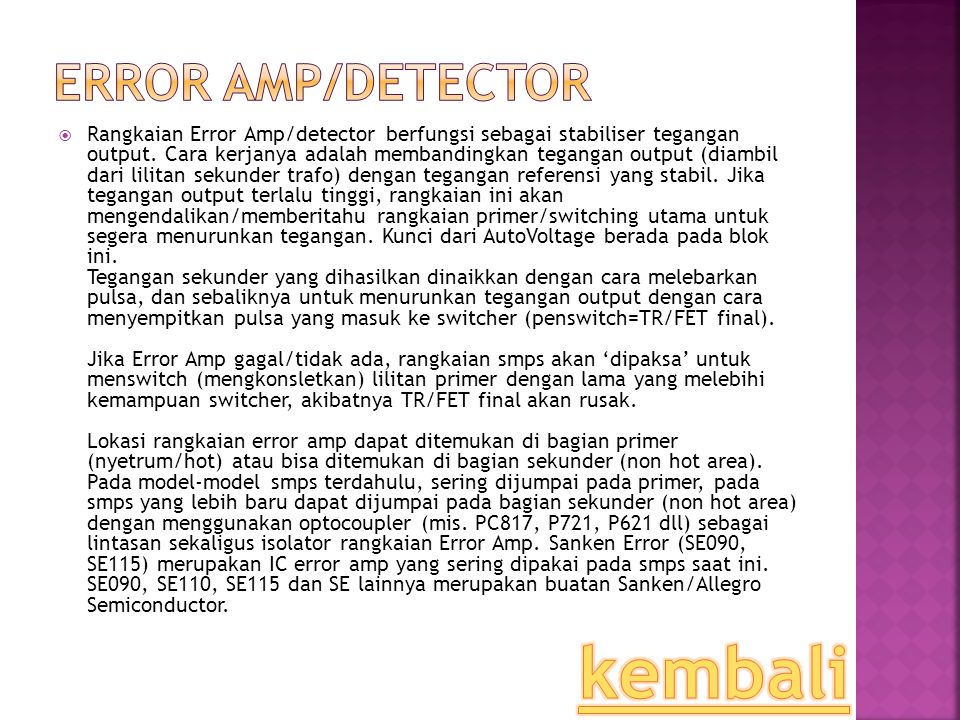  Rangkaian Error Amp/detector berfungsi sebagai stabiliser tegangan output. Cara kerjanya adalah membandingkan tegangan output (diambil dari lilitan