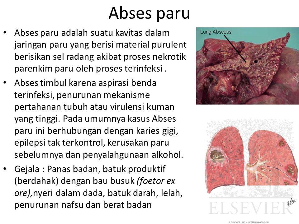 Abses paru Abses paru adalah suatu kavitas dalam jaringan paru yang berisi material purulent berisikan sel radang akibat proses nekrotik parenkim paru