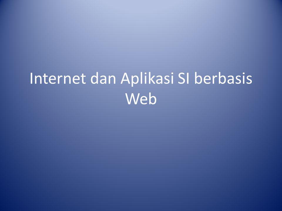 Internet dan Aplikasi SI berbasis Web