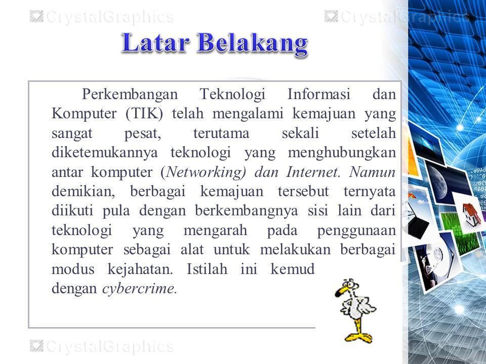 Perkembangan Teknologi Informasi dan Komputer (TIK) telah mengalami kemajuan yang sangat pesat, terutama sekali setelah diketemukannya teknologi yang menghubungkan antar komputer (Networking) dan Internet.