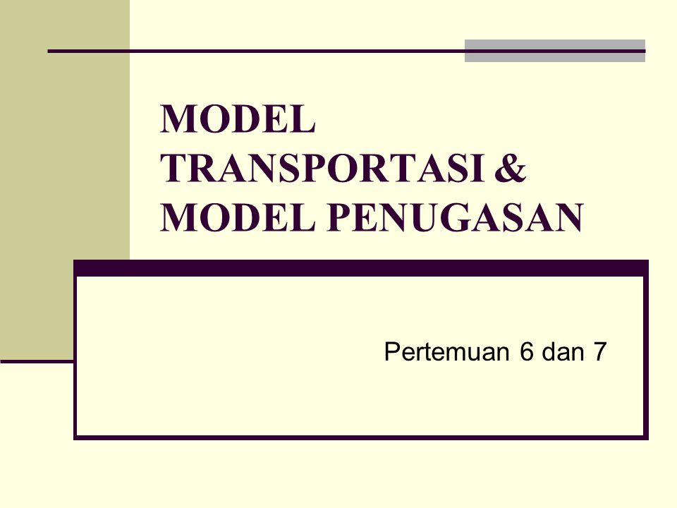 Model Penugasan Sebagai gambaran model penugasan adalah menyangkut penempatan para pekerja pada bidang yang tersedia agar biaya yang ditanggung dapat diminimumkan.
