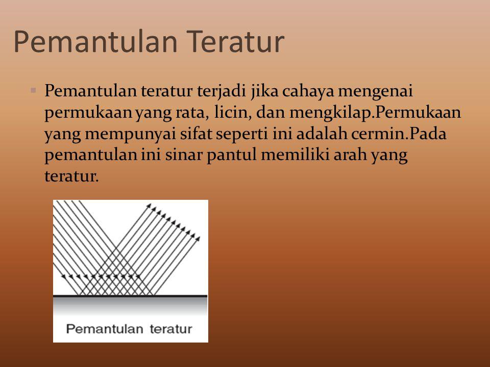 Pemantulan Baur ( Pemantulan difus ) Pemantulan baur terjadi apabila cahaya mengenai permukaan yang kasar atau tidak rata.Pada pemantulan ini, sinar p