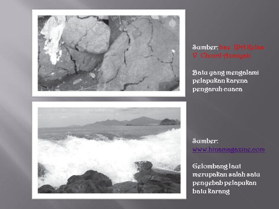 Batu juga dapat mengalami pelapukan karena air. Air hujan dan air terjun yang mengenai batuan secara terus-menerus dapat mengakibatkan batuan retak da