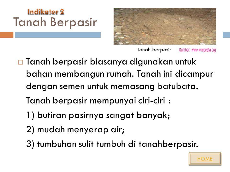 Indikator 1. Mengidentifikasi jenis- jenis tanah MATERI Komposisi dan Jenis-Jenis Tanah  Jenis tanah yang dibentuk dari hasil pelapukan batuan tentun