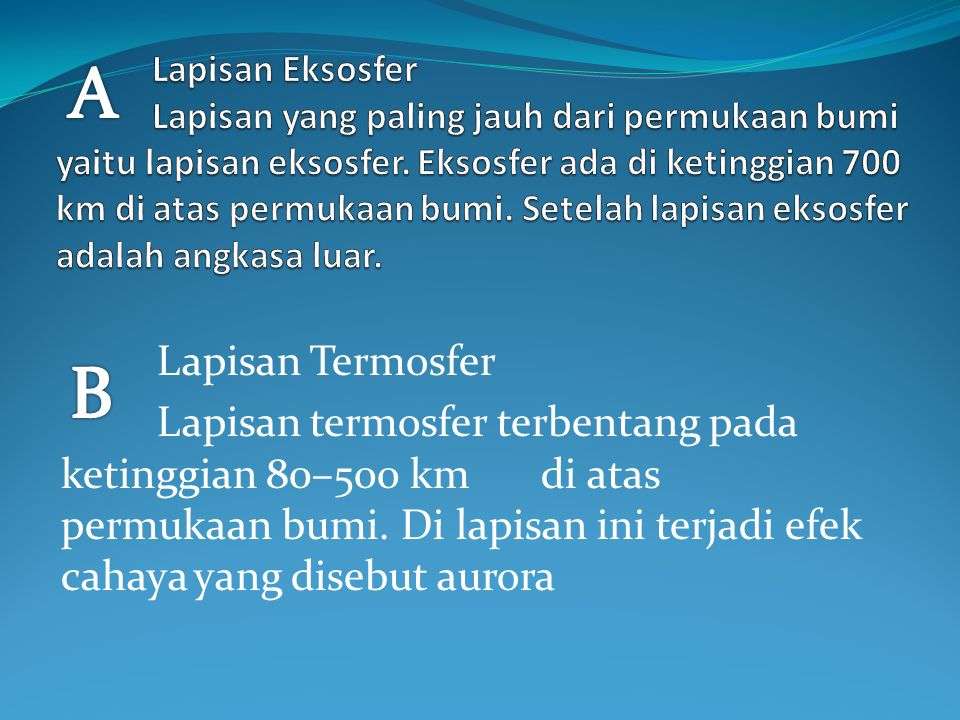 Indikator. 2 Menyebutkan dan mengidentifikasi lapisan- lapisan penyusun atmosfir bumi Lapisan-lapisan penyusun atmosfir bumi : EKSOSFER TERMOSFER MESO